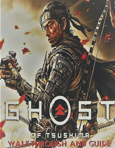 Ghost of Tsushima: Walkthrough And Guide, Tips - Tricks - Cheat - Secrets