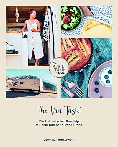 The Van Taste: Ein kulinarischer Roadtrip mit dem Camper durch Europa