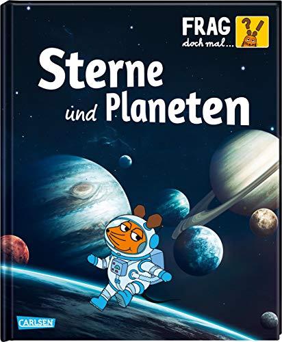 Frag doch mal ... die Maus!: Sterne und Planeten: Die Sachbuchreihe mit der Maus