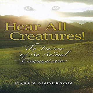 Hear All Creatures! The Journey of an Animal Communicator audiobook cover art