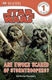 DK Readers L1: Star Wars: Are Ewoks Scared of Stormtroopers? (DK Readers Level 1)