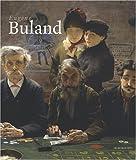 Eugène Buland 1852-1926 - Aux limites du réalisme
