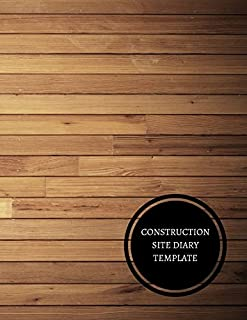 Construction Site Diary Template: Construction Log Book