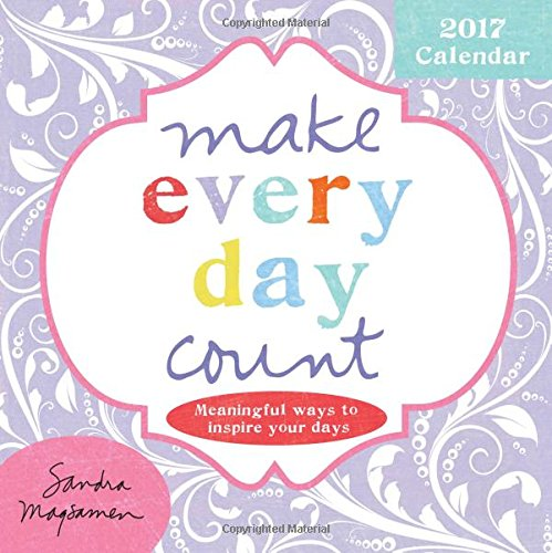 Make Every Day Count 2017 Calendar: Meaningful Ways to Inspire Your Daysの詳細を見る