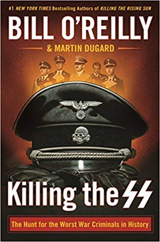 [1250165547] [9781250165541] Killing the SS: The Hunt for the Worst War Criminals in History (Bill O'Reilly's Killing Series)-Hardcover