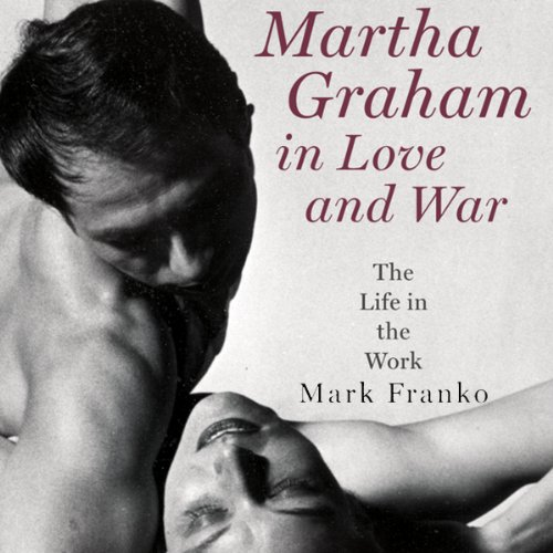 Martha Graham in Love and War  audiobook cover art
