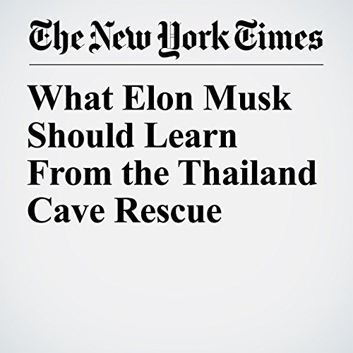 What Elon Musk Should Learn From the Thailand Cave Rescue copertina