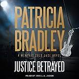 Justice Betrayed: Memphis Cold Case Series, Book 3 - Patricia Bradley