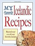 My Favorite Icelandic Recipes: Blank cookbooks to write in
