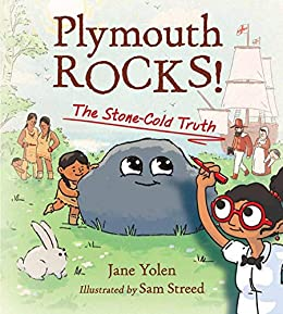 Plymouth Rocks!: The Stone-Cold Truth by [Jane Yolen, Sam Streed]