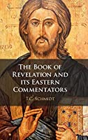 The Book of Revelation and its Eastern Commentators: Making the New Testament in the Early Christian World