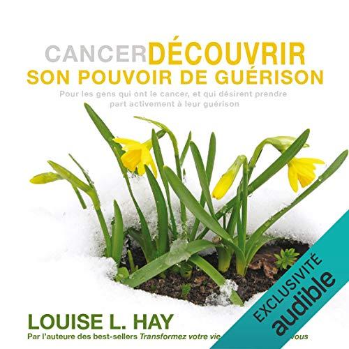 『Cancer - Découvrir son pouvoir de guérison』のカバーアート