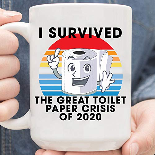 i survived the great toilet paper crisis of 2020 mug,i survived coro-na-vi-rus mug,Coffee Mug