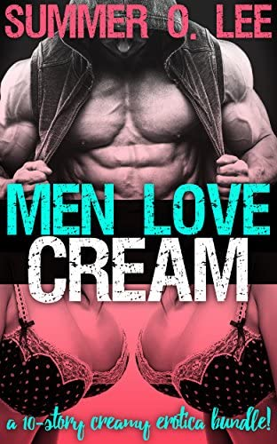 Men Love Cream A 10 Story Creamy Erotica Bundle product image