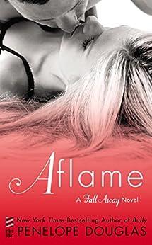 Aflame: A Fall Away Novel by [Penelope Douglas]