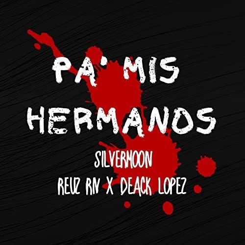 Silvermoon, Reuz Riv & Deack Lopez