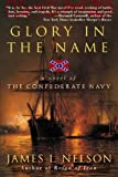 Glory in the Name: A Novel of the Confederate...