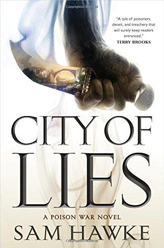 City of Lies: A Poison War Novel (Poison Wars, Band 1)