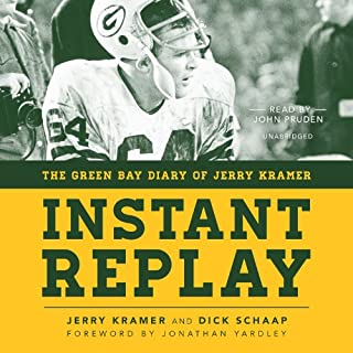 Instant Replay     The Green Bay Diary of Jerry Kramer              By:                                                                                                                                 Jerry Kramer,                                                                                        Dick Schaap                               Narrated by:                                                                                                                                 John Pruden                      Length: 8 hrs and 49 mins     55 ratings     Overall 4.8