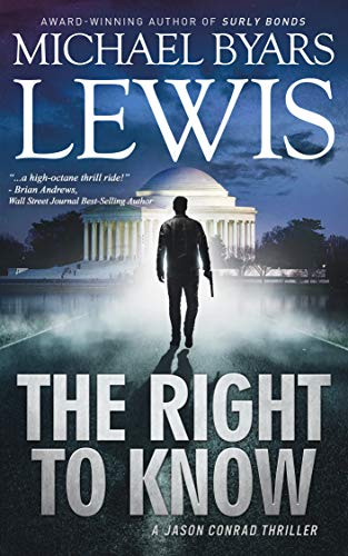 The Right to Know (Jason Conrad Thriller Series Book 3)