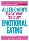 Allen Carr's Easy Way to Quit Emotional Eating: Set Yourself Free from Binge-Eating and Comfort-Eating: 3