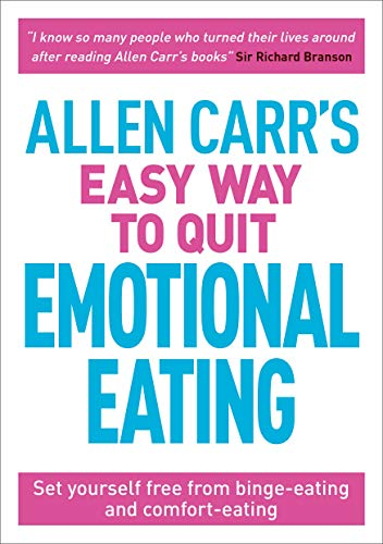 Allen Carr's Easy Way to Quit Emotional Eating: Set Yourself Free from Binge-Eating and Comfort-Eating: 17