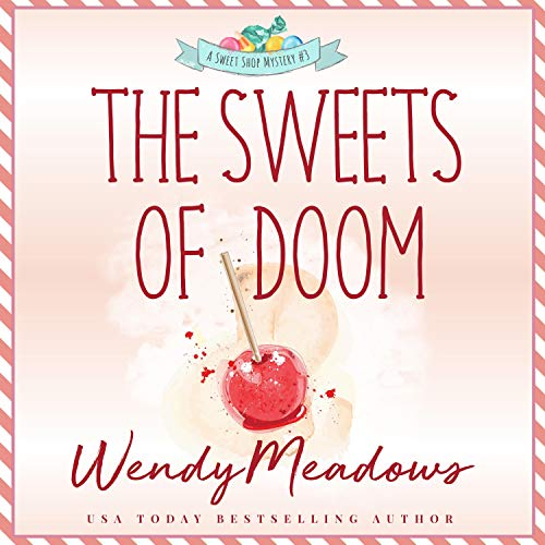 The Sweets of Doom Audiobook By Wendy Meadows cover art