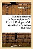 Manuel pratique et raisonné du système hydrothérapique de M. l'abbé S. Kneipp - Curé de Woerishofen. 3e édition