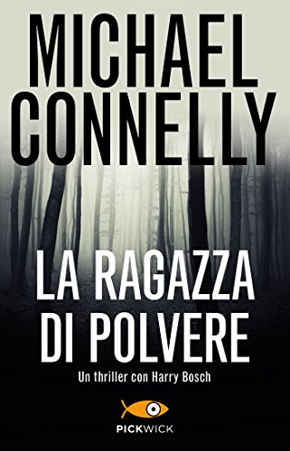 La ragazza di polvere (I thriller con Harry Bosch Vol. 198)