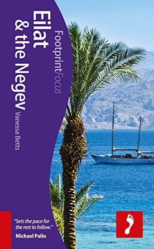 Eilat & the Negev Footprint Focus Guide: (Includes the Dead Sea)