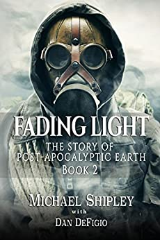 [Michael Shipley, Iron Ring Publishing]のFading Light book 2: Post-Apocalyptic Fantasy Fiction (English Edition)