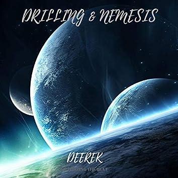 Drilling & Nemesis