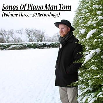 Songs of Piano Man Tom, Vol. 3