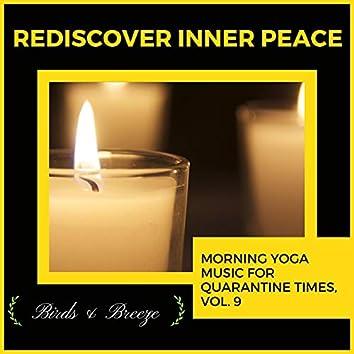 Rediscover Inner Peace - Morning Yoga Music For Quarantine Times, Vol. 9