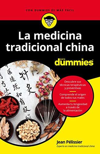 La medicina tradicional china para Dummies (Spanish Edition)