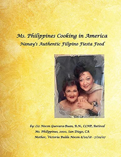 Ms. Philippines Cooking in America Nanay's Authentic Filipino Fiesta Food