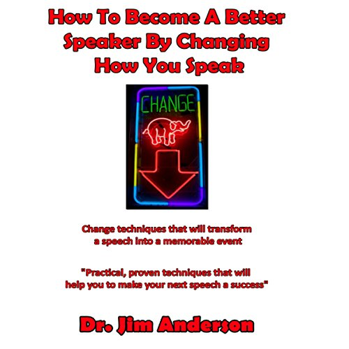 How to Become a Better Speaker by Changing How You Speak audiobook cover art