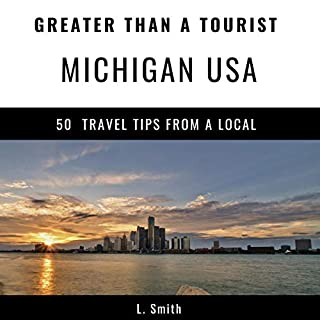 Greater Than a Tourist - Michigan USA: 50 Travel Tips from a Local cover art