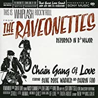 Chain Gang of Love by Raveonettes (2008-01-13)