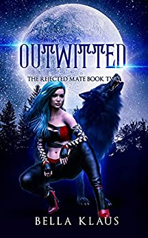 Outwitted (The Rejected Mate Book 2) (English Edition) par [Bella Klaus]
