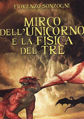 Mirco dell'Unicorno e la Fisica del Tre