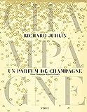 Un parfum de champagne : 8 000 Champagne dégustés et notés: 1 (BEAUX LIVRES)
