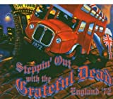 Steppin' Out With the Grateful Dead - Grateful Dead