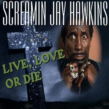 Live, Love Or Die
