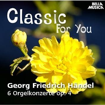 Classic for You: Händel: 6 Orgelkonzerte Op. 4