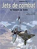 Jets de combat - Du Vampire au Rafale