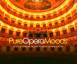 Pure Opera Moods 's of Operatic Moods to Relax the Mind & Body