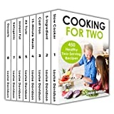 Cooking for Two Cookbook 450 Healthy Two-Serving Recipes Box Set 8 books in 1 including: Slow Cooker, 5-ingredient, Cast Iron, 15-minute Meals, Air Fryer, Instant Pot, Ketogenic, Desserts Recipes