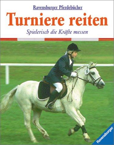 Turniere reiten: Spielerisch die Kräfte messen (Ravensburger Pferdebücher, Band 4)