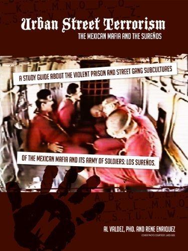 Urban Street Terrorism The Mexican Mafia and the Surenos